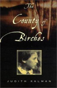 The County of Birches by Judith Kalman